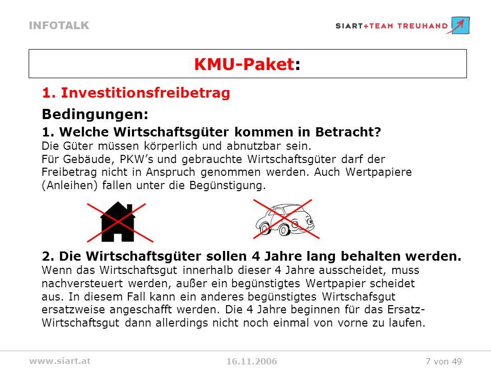 16.11.2006 INFOTALK www.siart.at 7 von 49 1. Investitionsfreibetrag Bedingungen: 1.