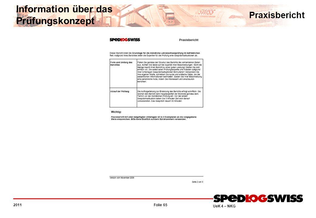 Folie 65 2011 UeK 4 – NKG Information über das Prüfungskonzept Praxisbericht
