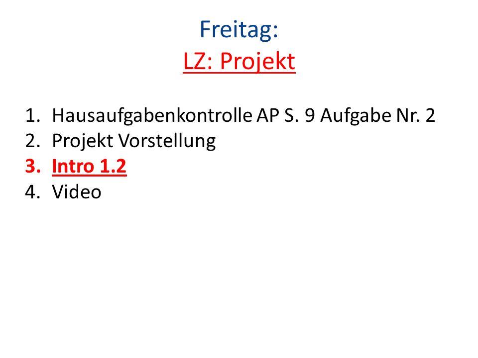 Freitag: LZ: Projekt 1.Hausaufgabenkontrolle AP S.
