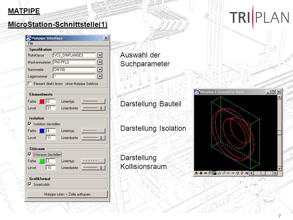 7 MATPIPE MicroStation-Schnittstelle(1) Auswahl der Suchparameter Darstellung Bauteil Darstellung Isolation Darstellung Kollisionsraum