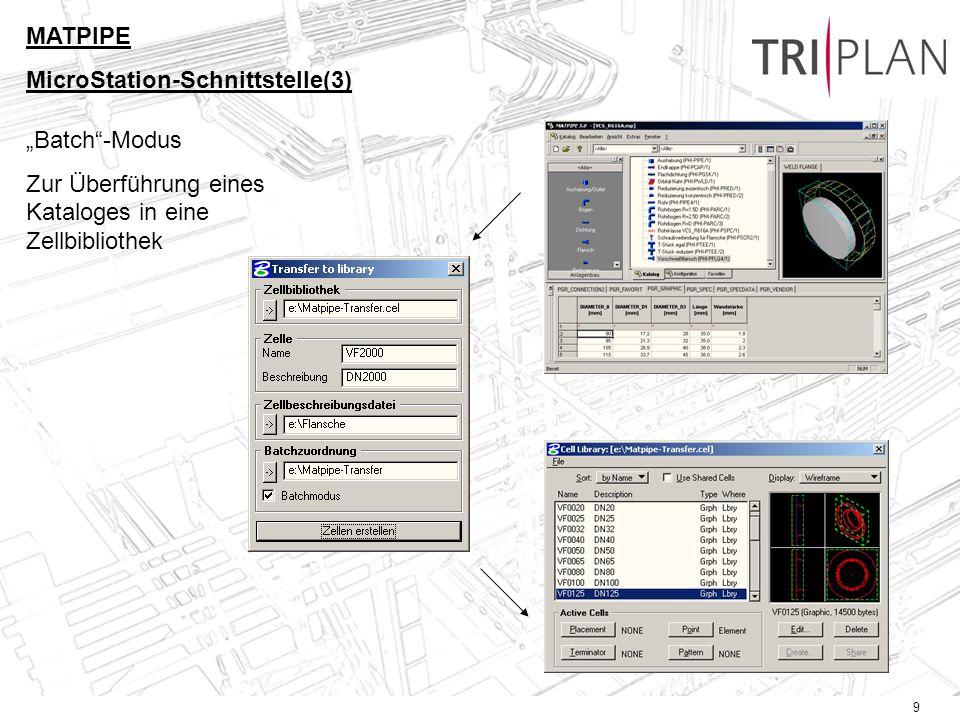 9 Batch-Modus Zur Überführung eines Kataloges in eine Zellbibliothek MATPIPE MicroStation-Schnittstelle(3)