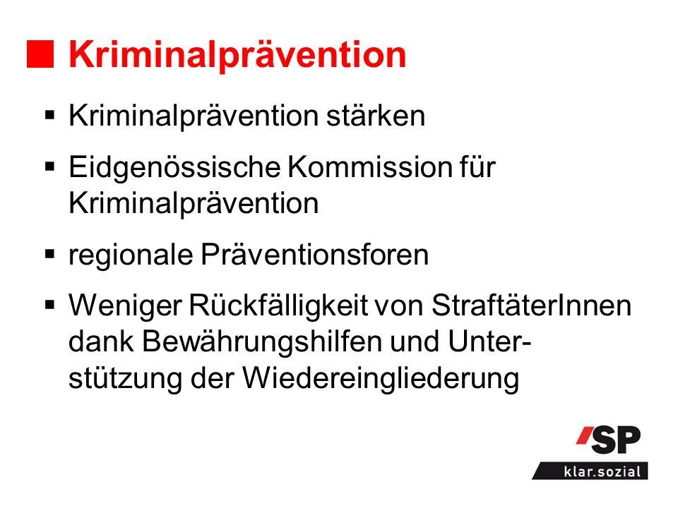 Kriminalprävention Kriminalprävention stärken Eidgenössische Kommission für Kriminalprävention regionale Präventionsforen Weniger Rückfälligkeit von StraftäterInnen dank Bewährungshilfen und Unter- stützung der Wiedereingliederung