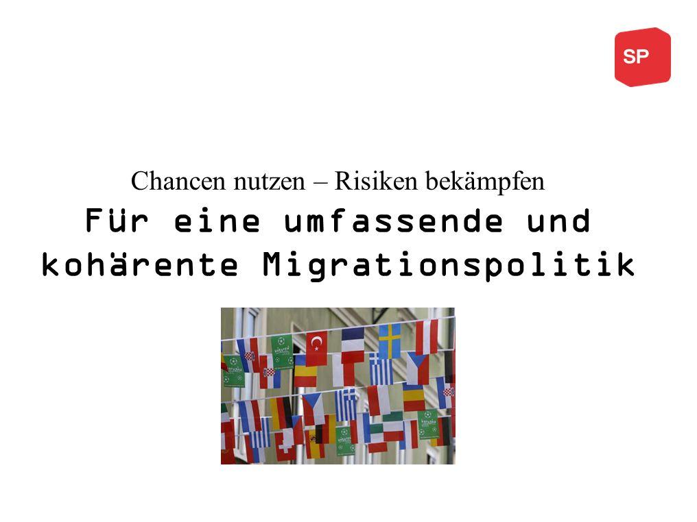 Chancen nutzen – Risiken bekämpfen Für eine umfassende und kohärente Migrationspolitik