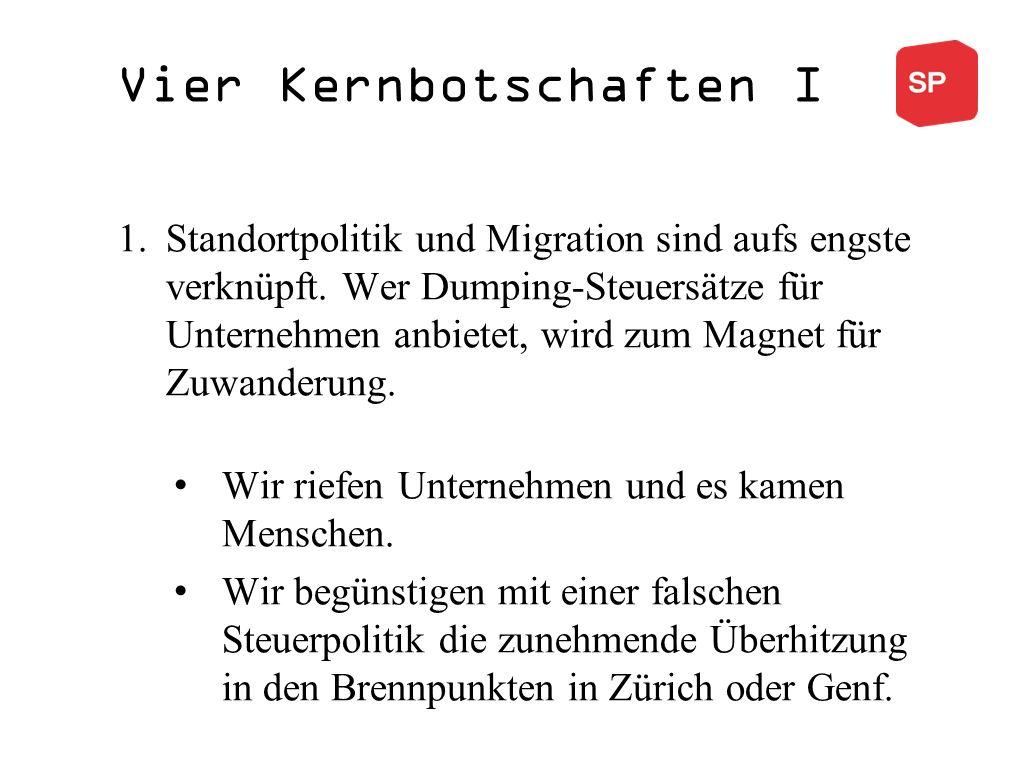 Vier Kernbotschaften I 1.Standortpolitik und Migration sind aufs engste verknüpft.