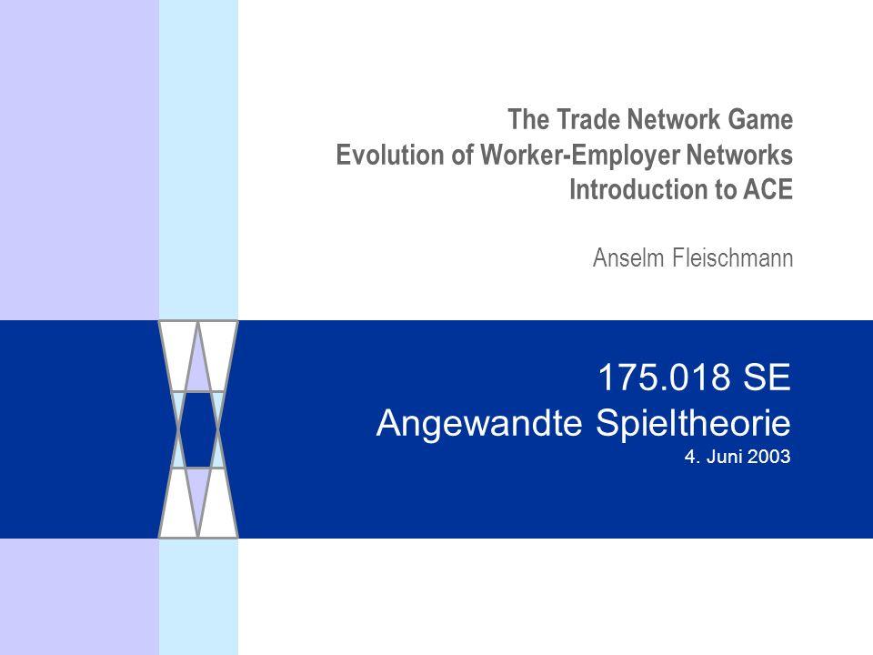 175.018 SE Angewandte Spieltheorie 4.
