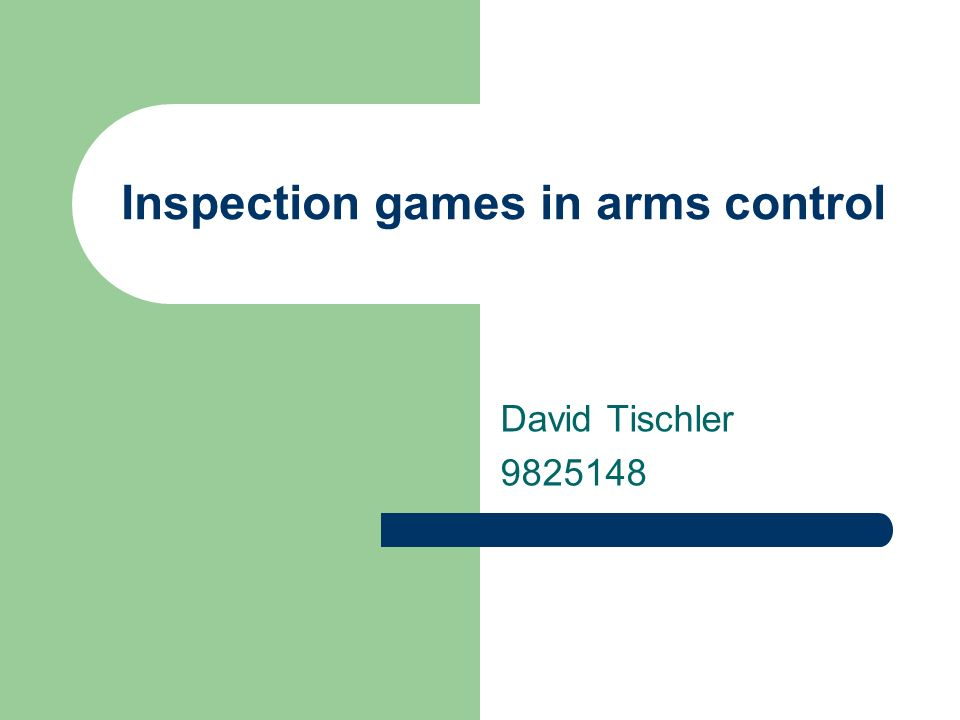 Inspection games in arms control David Tischler 9825148