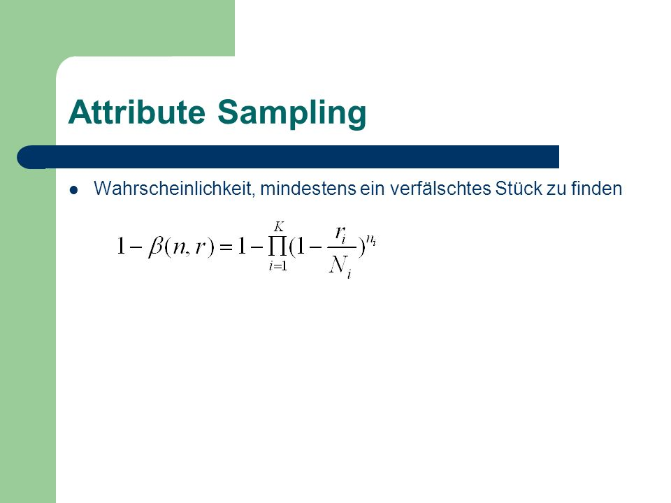 Attribute Sampling Wahrscheinlichkeit, mindestens ein verfälschtes Stück zu finden