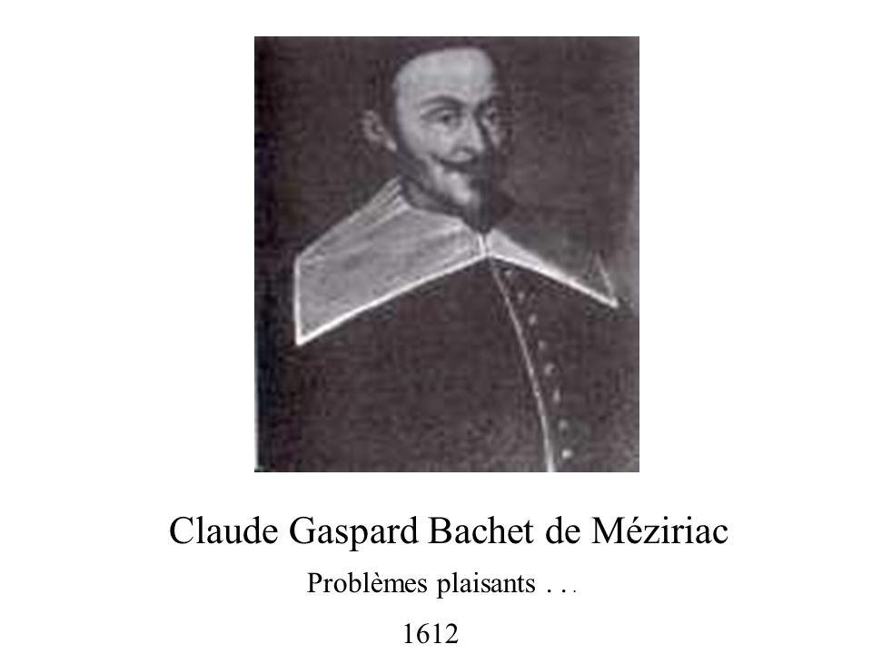 Claude Gaspard Bachet de Méziriac 1612 Problèmes plaisants...