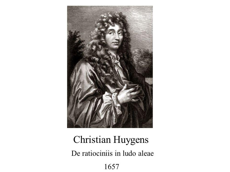 Christian Huygens De ratiociniis in ludo aleae 1657