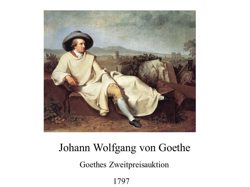 Johann Wolfgang von Goethe 1797 Goethes Zweitpreisauktion