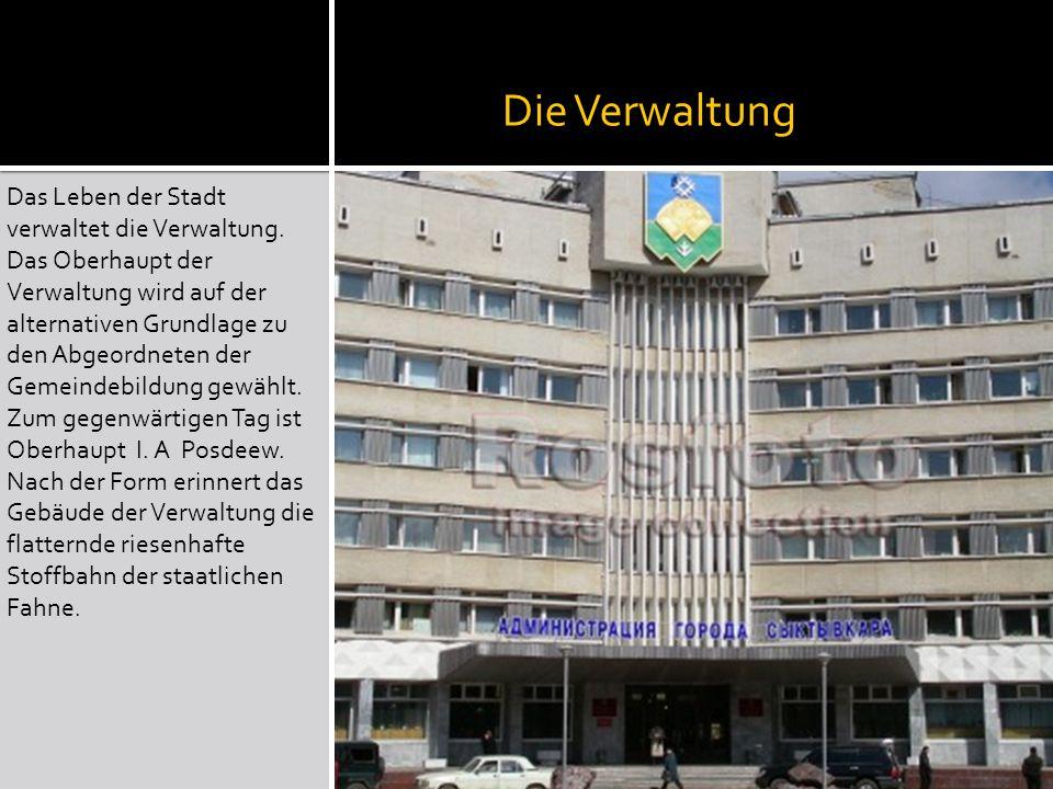 Die Verwaltung Das Leben der Stadt verwaltet die Verwaltung.