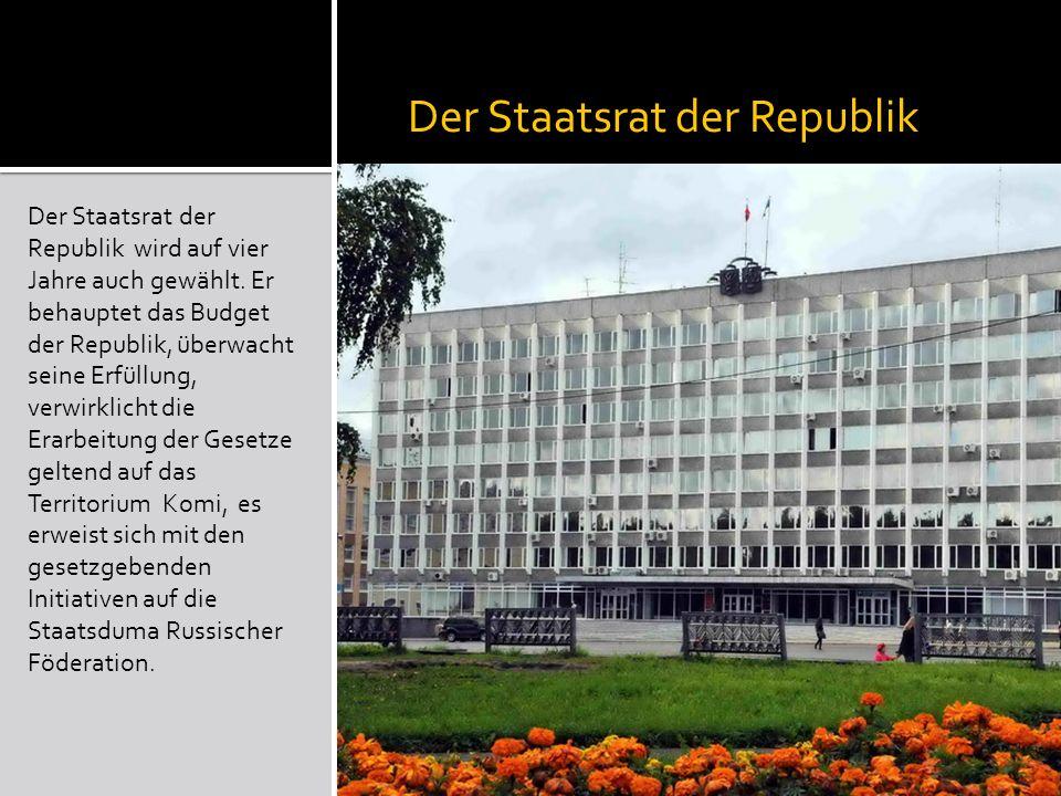 Der Staatsrat der Republik Der Staatsrat der Republik wird auf vier Jahre auch gewählt.