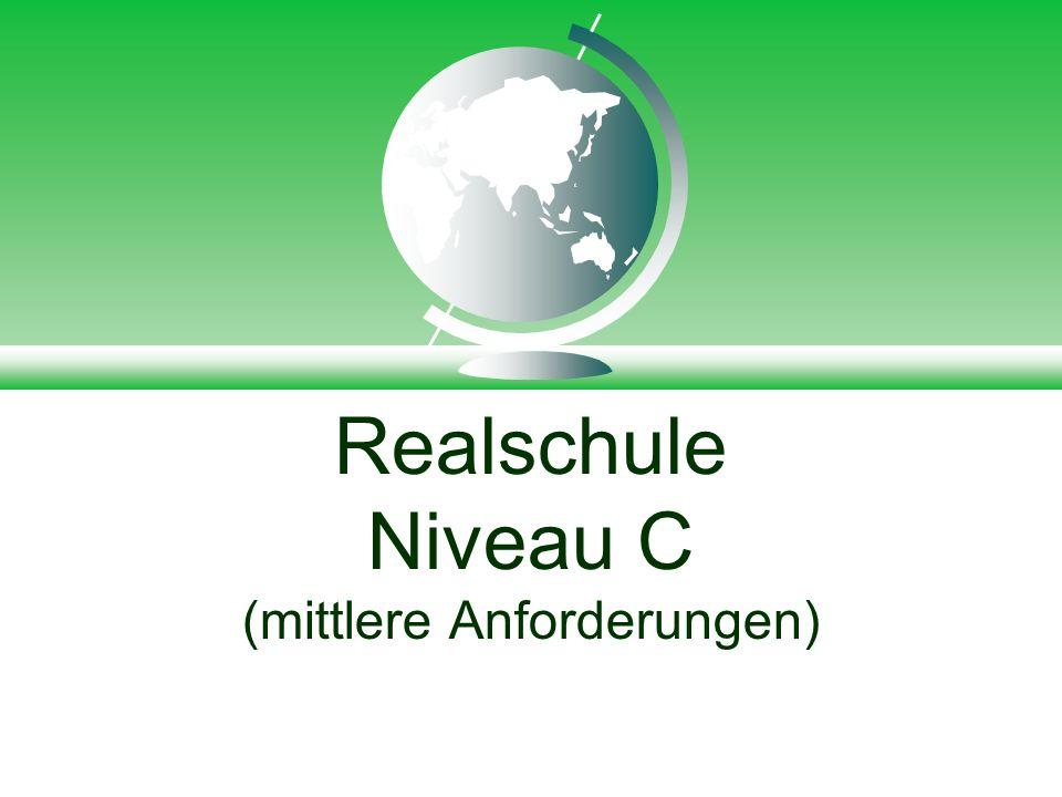 Realschule Niveau C (mittlere Anforderungen)
