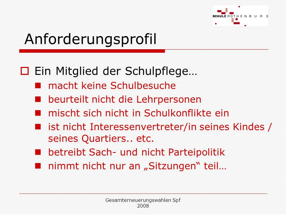 Gesamterneuerungswahlen Spf 2008 Zeitaufwand Gesamtschulpflege 9-10 ordentliche Sitzungen pro Jahr (à ca.