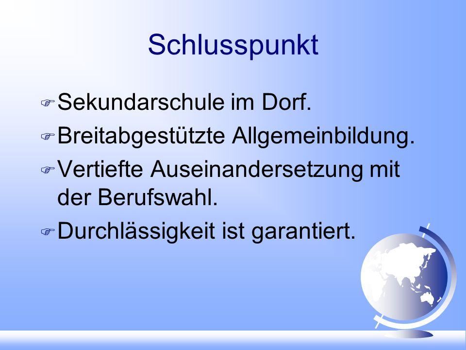 Schlusspunkt Sekundarschule im Dorf. Breitabgestützte Allgemeinbildung.
