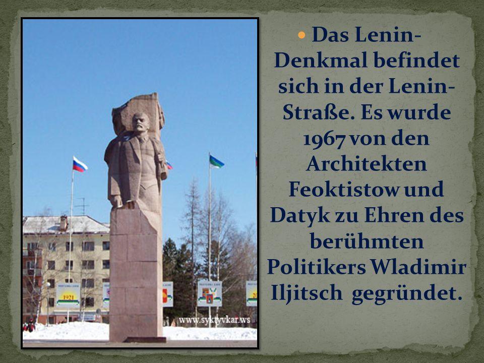 Das Lenin- Denkmal befindet sich in der Lenin- Straße.