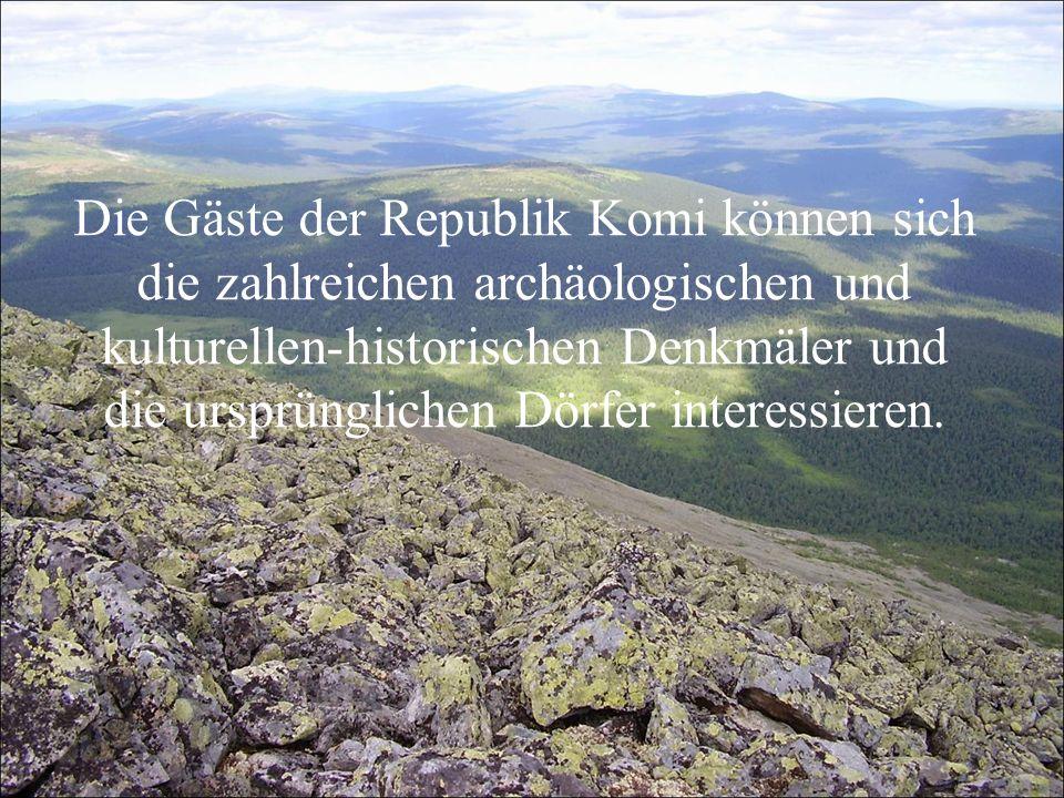 Die Gäste der Republik Komi können sich die zahlreichen archäologischen und kulturellen-historischen Denkmäler und die ursprünglichen Dörfer interessi