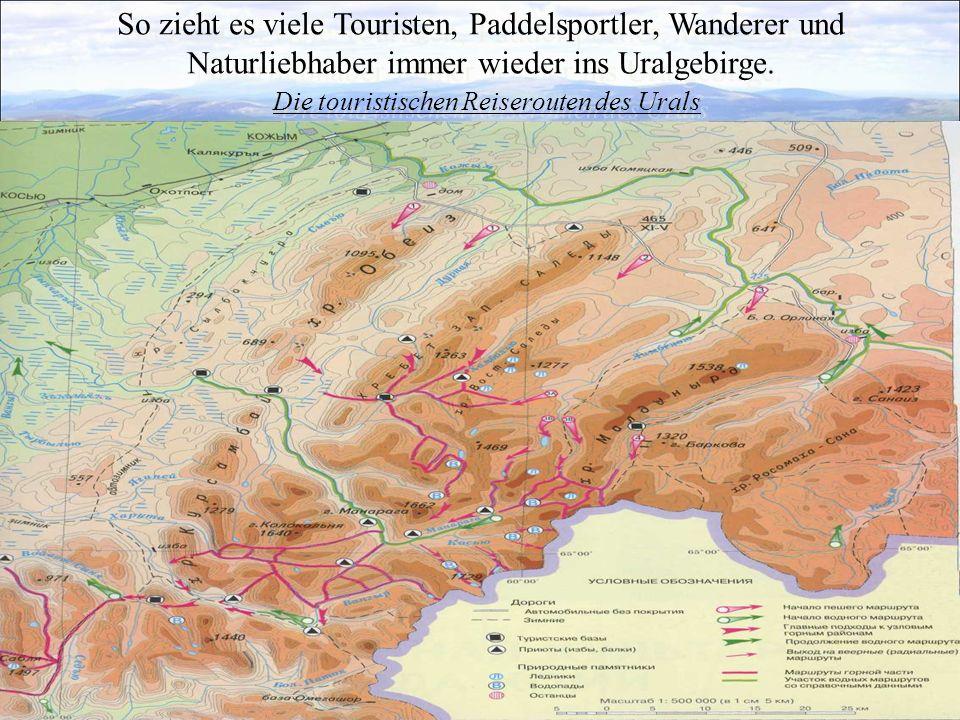So zieht es viele Touristen, Paddelsportler, Wanderer und Naturliebhaber immer wieder ins Uralgebirge. Die touristischen Reiserouten des Urals
