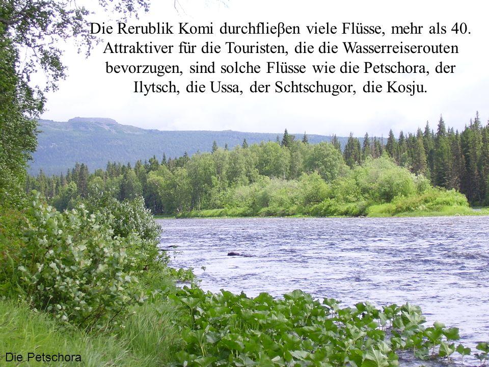 Die Rerublik Komi durchflieβen viele Flüsse, mehr als 40. Attraktiver für die Touristen, die die Wasserreiserouten bevorzugen, sind solche Flüsse wie
