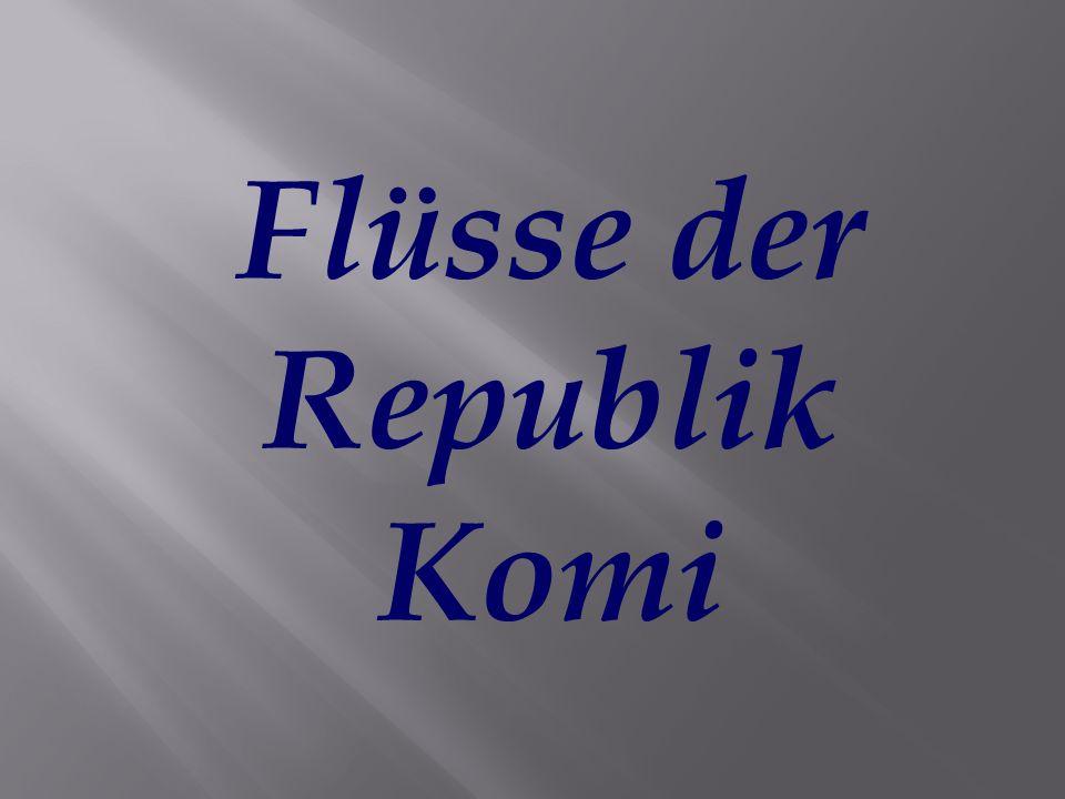 Flüsse der Republik Komi