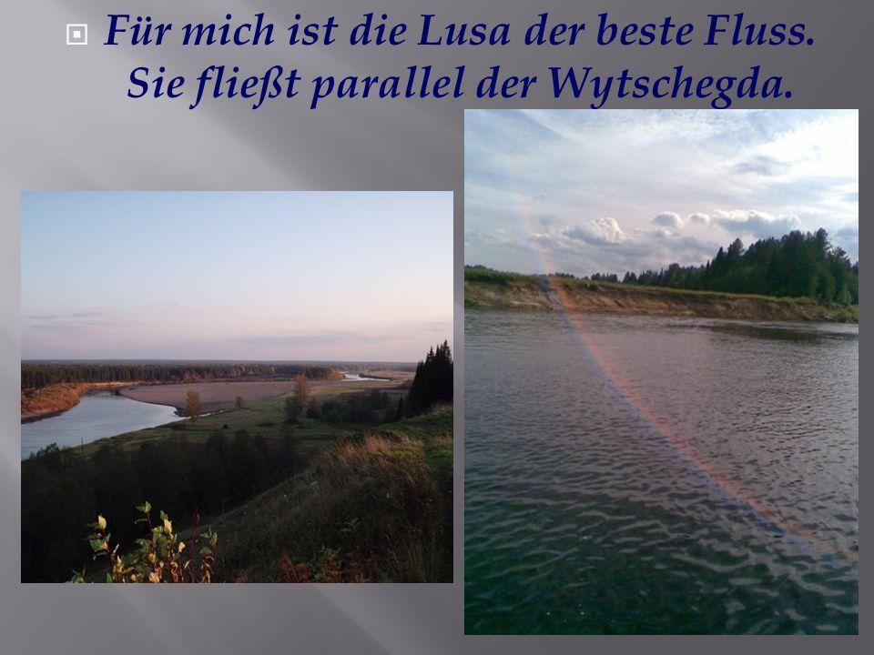 Am Ufer der Lusa liegt mein Heimatdorf.