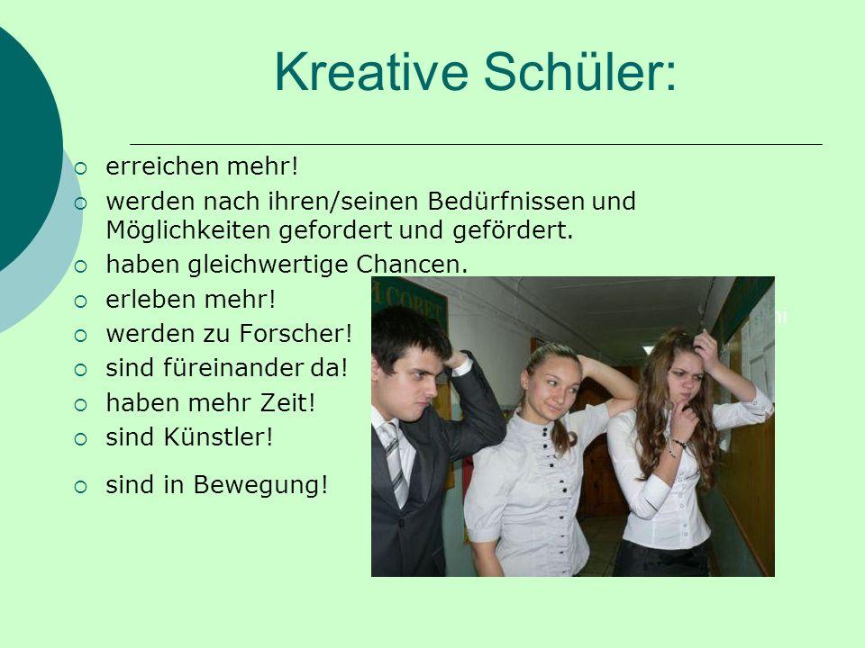 Kreative Schüler: erreichen mehr.