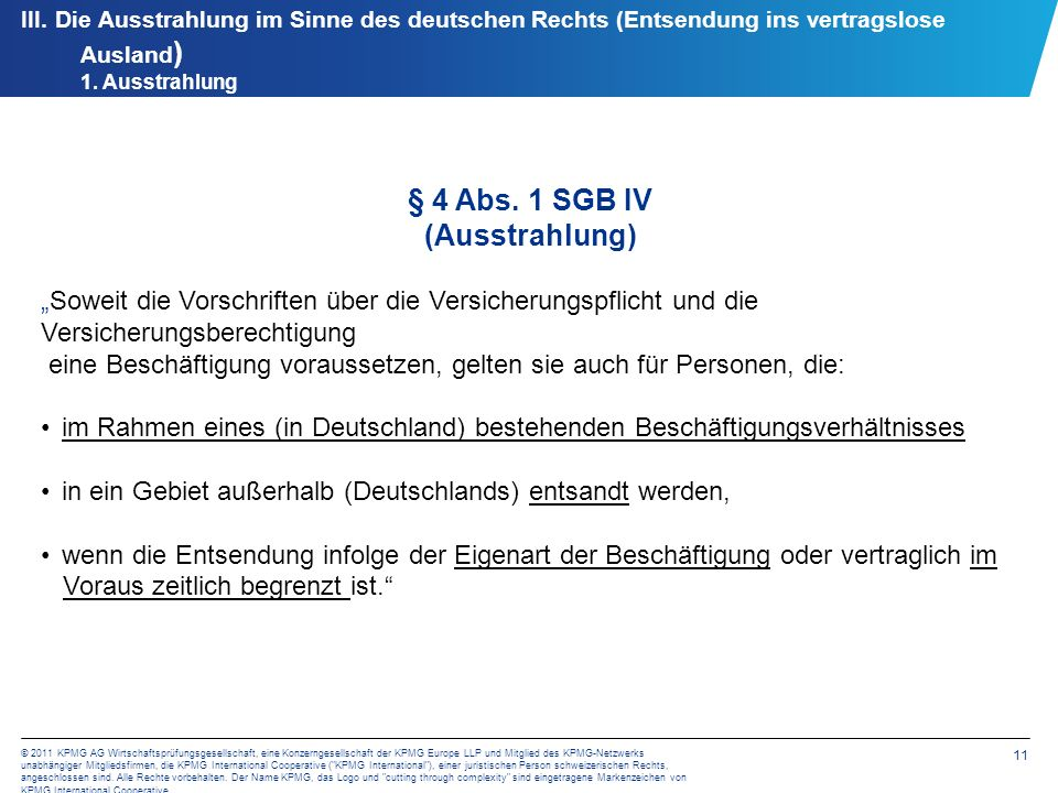 11 © 2011 KPMG AG Wirtschaftsprüfungsgesellschaft, eine Konzerngesellschaft der KPMG Europe LLP und Mitglied des KPMG-Netzwerks unabhängiger Mitglieds