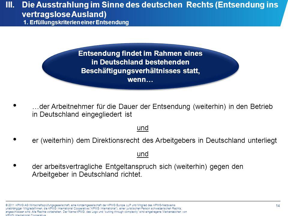 14 © 2011 KPMG AG Wirtschaftsprüfungsgesellschaft, eine Konzerngesellschaft der KPMG Europe LLP und Mitglied des KPMG-Netzwerks unabhängiger Mitglieds