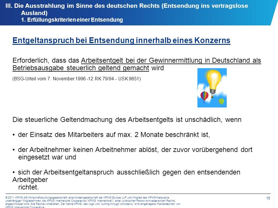 15 © 2011 KPMG AG Wirtschaftsprüfungsgesellschaft, eine Konzerngesellschaft der KPMG Europe LLP und Mitglied des KPMG-Netzwerks unabhängiger Mitglieds