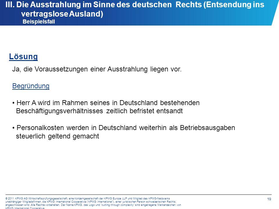 19 © 2011 KPMG AG Wirtschaftsprüfungsgesellschaft, eine Konzerngesellschaft der KPMG Europe LLP und Mitglied des KPMG-Netzwerks unabhängiger Mitglieds