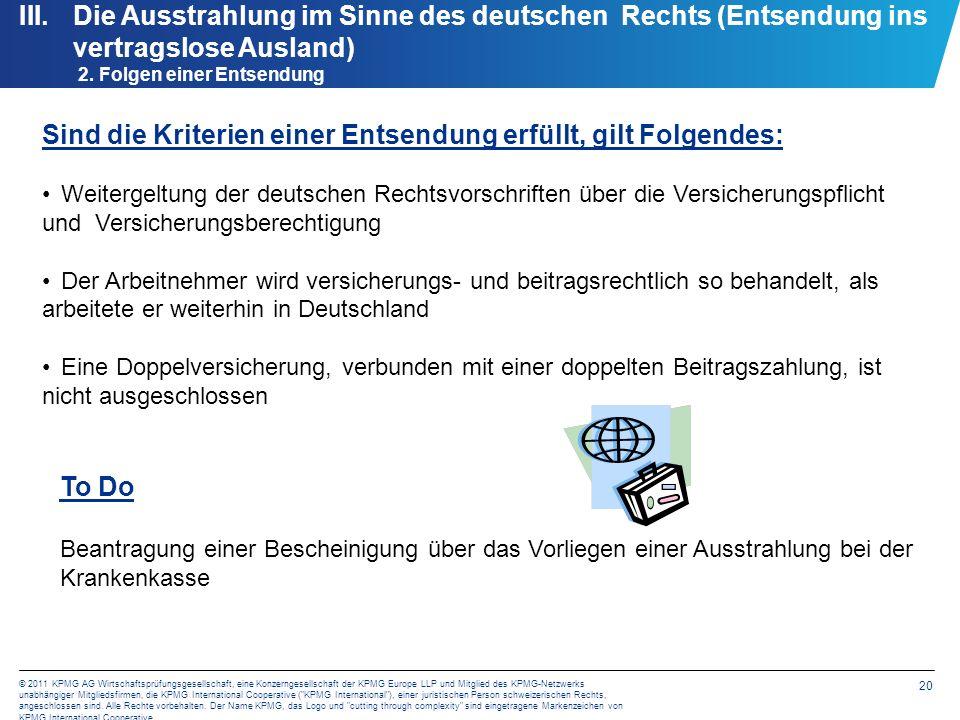 20 © 2011 KPMG AG Wirtschaftsprüfungsgesellschaft, eine Konzerngesellschaft der KPMG Europe LLP und Mitglied des KPMG-Netzwerks unabhängiger Mitglieds
