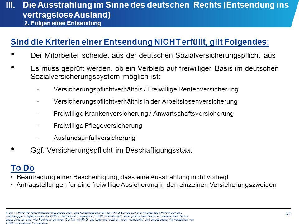 21 © 2011 KPMG AG Wirtschaftsprüfungsgesellschaft, eine Konzerngesellschaft der KPMG Europe LLP und Mitglied des KPMG-Netzwerks unabhängiger Mitglieds
