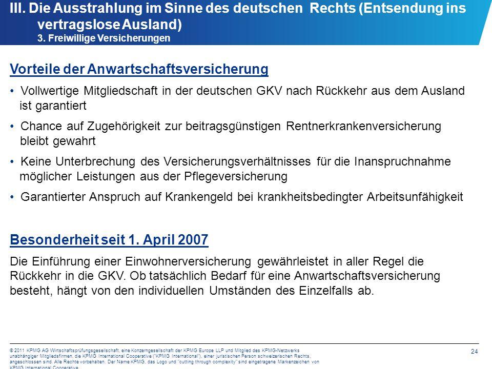24 © 2011 KPMG AG Wirtschaftsprüfungsgesellschaft, eine Konzerngesellschaft der KPMG Europe LLP und Mitglied des KPMG-Netzwerks unabhängiger Mitglieds
