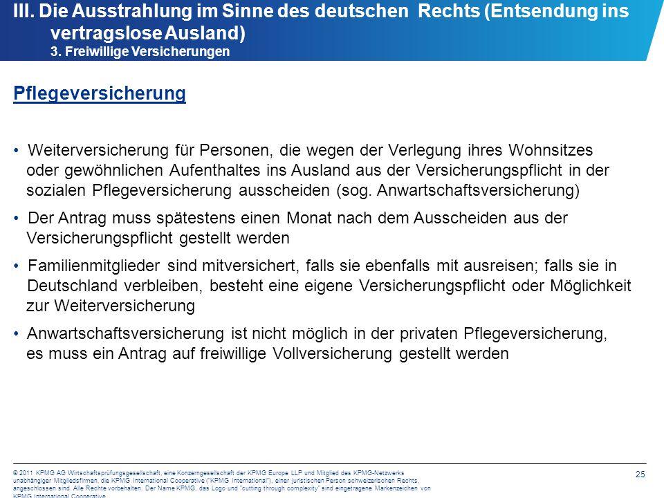 25 © 2011 KPMG AG Wirtschaftsprüfungsgesellschaft, eine Konzerngesellschaft der KPMG Europe LLP und Mitglied des KPMG-Netzwerks unabhängiger Mitglieds