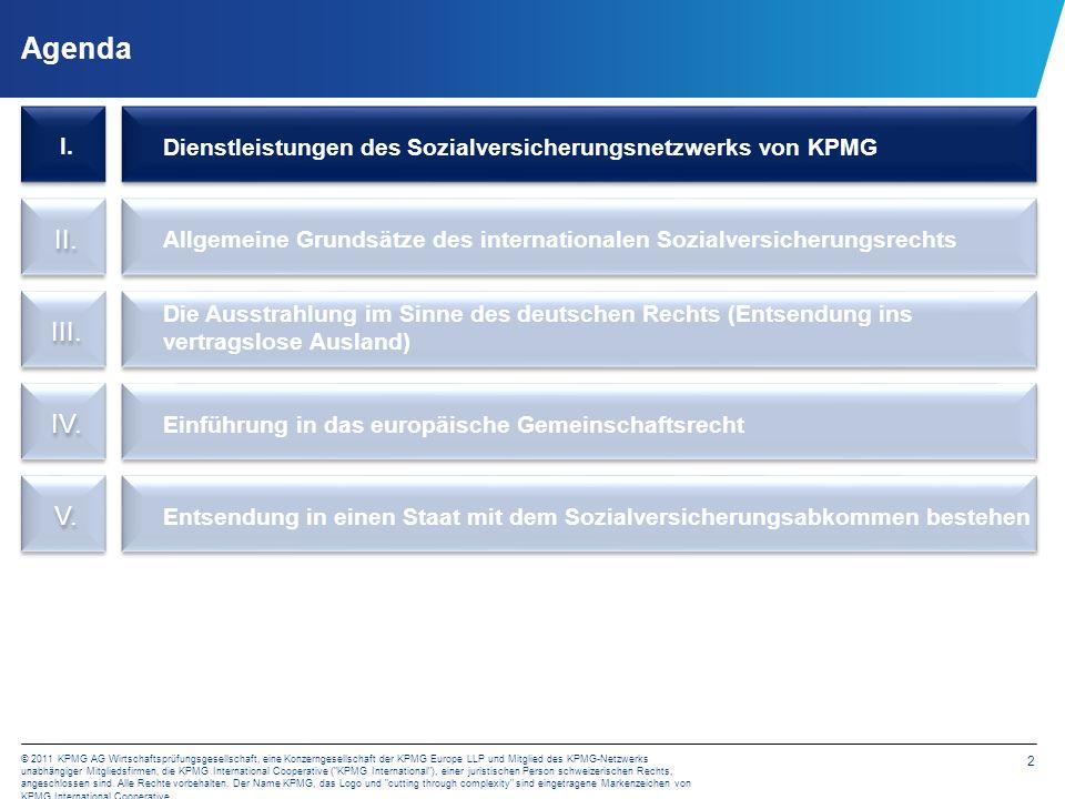 2 © 2011 KPMG AG Wirtschaftsprüfungsgesellschaft, eine Konzerngesellschaft der KPMG Europe LLP und Mitglied des KPMG-Netzwerks unabhängiger Mitgliedsf