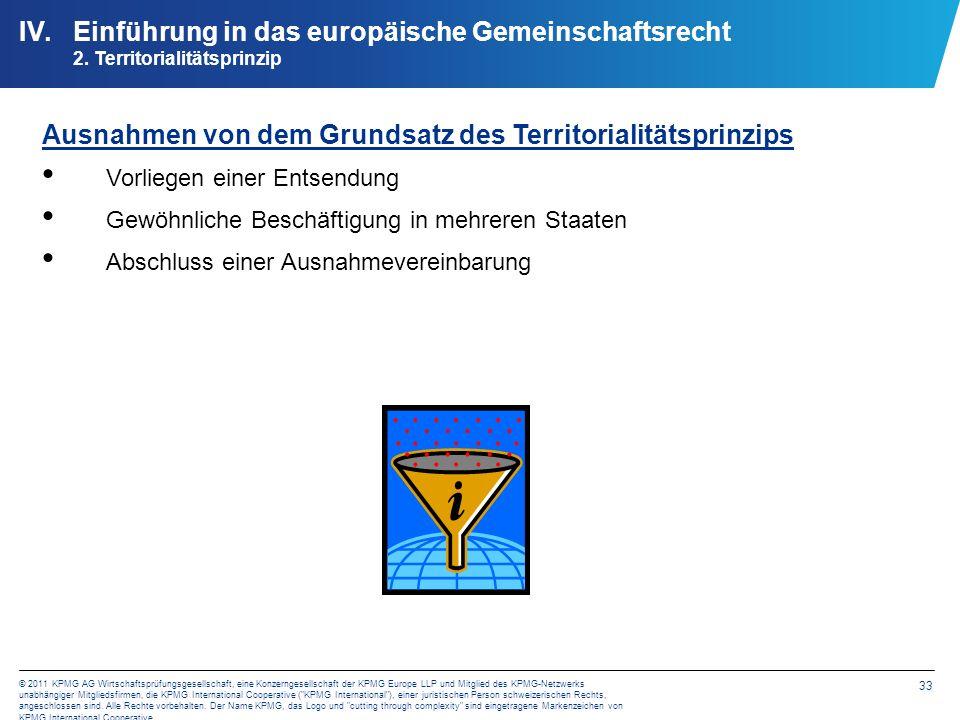 33 © 2011 KPMG AG Wirtschaftsprüfungsgesellschaft, eine Konzerngesellschaft der KPMG Europe LLP und Mitglied des KPMG-Netzwerks unabhängiger Mitglieds