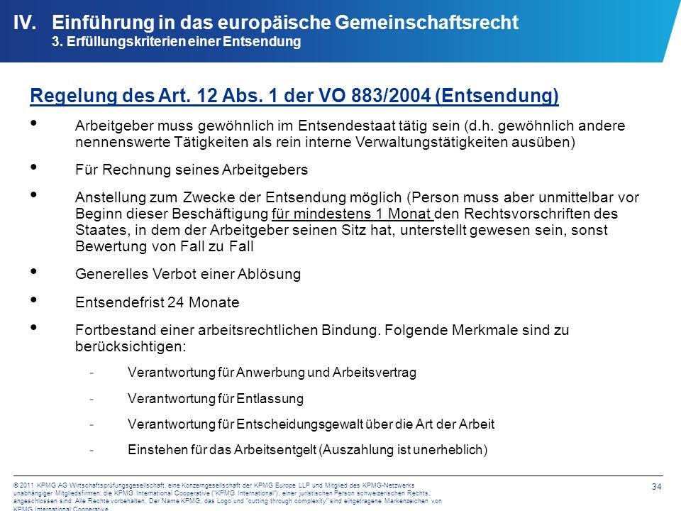 34 © 2011 KPMG AG Wirtschaftsprüfungsgesellschaft, eine Konzerngesellschaft der KPMG Europe LLP und Mitglied des KPMG-Netzwerks unabhängiger Mitglieds