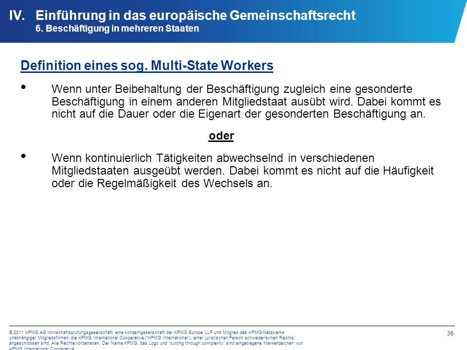 36 © 2011 KPMG AG Wirtschaftsprüfungsgesellschaft, eine Konzerngesellschaft der KPMG Europe LLP und Mitglied des KPMG-Netzwerks unabhängiger Mitglieds