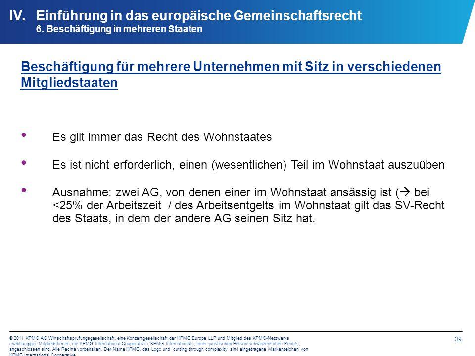 39 © 2011 KPMG AG Wirtschaftsprüfungsgesellschaft, eine Konzerngesellschaft der KPMG Europe LLP und Mitglied des KPMG-Netzwerks unabhängiger Mitglieds