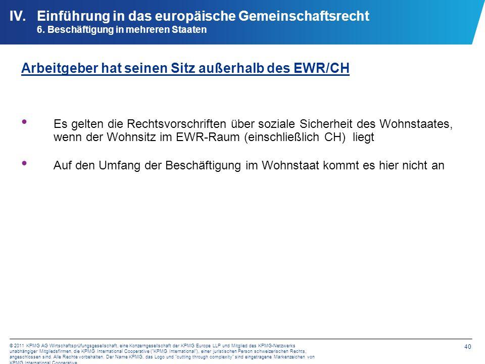 40 © 2011 KPMG AG Wirtschaftsprüfungsgesellschaft, eine Konzerngesellschaft der KPMG Europe LLP und Mitglied des KPMG-Netzwerks unabhängiger Mitglieds