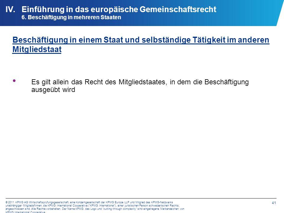 41 © 2011 KPMG AG Wirtschaftsprüfungsgesellschaft, eine Konzerngesellschaft der KPMG Europe LLP und Mitglied des KPMG-Netzwerks unabhängiger Mitglieds