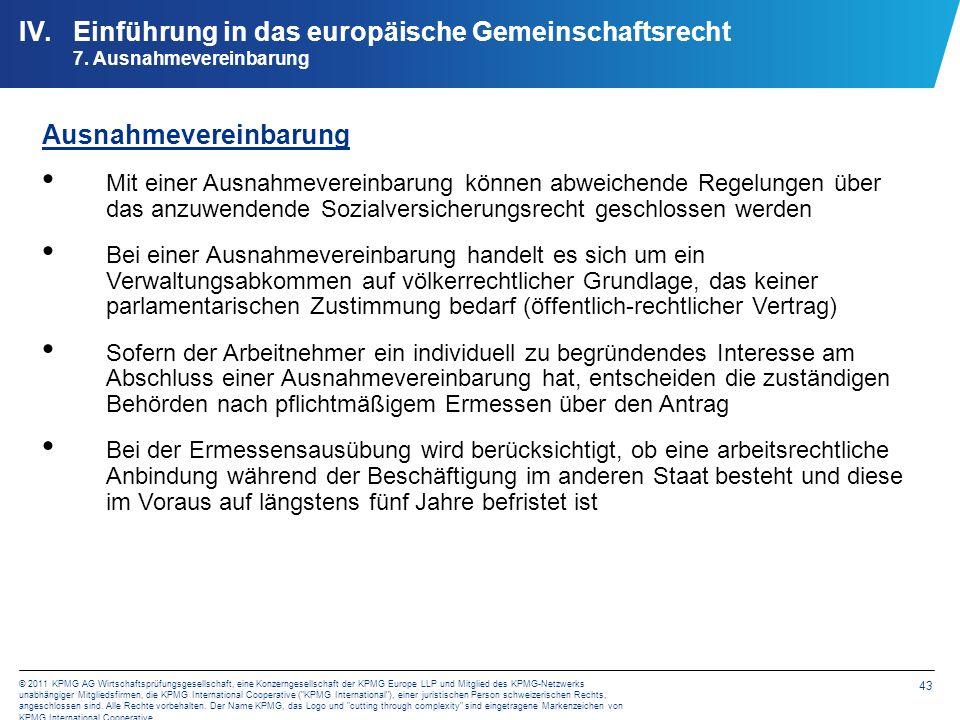 43 © 2011 KPMG AG Wirtschaftsprüfungsgesellschaft, eine Konzerngesellschaft der KPMG Europe LLP und Mitglied des KPMG-Netzwerks unabhängiger Mitglieds