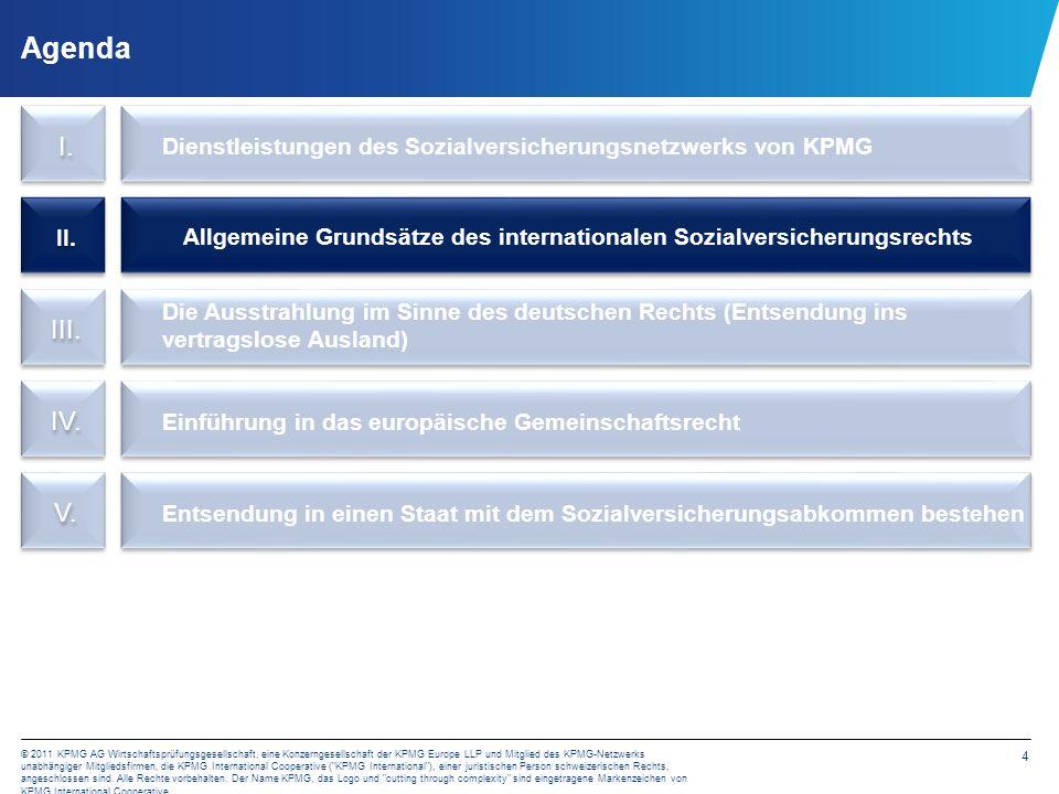 4 © 2011 KPMG AG Wirtschaftsprüfungsgesellschaft, eine Konzerngesellschaft der KPMG Europe LLP und Mitglied des KPMG-Netzwerks unabhängiger Mitgliedsf