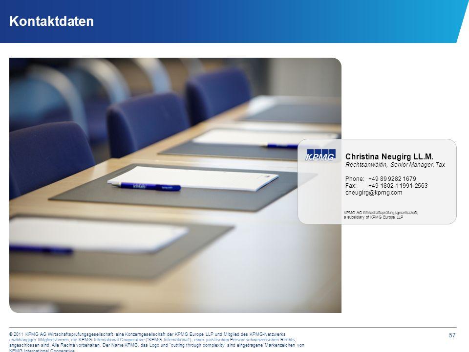 57 © 2011 KPMG AG Wirtschaftsprüfungsgesellschaft, eine Konzerngesellschaft der KPMG Europe LLP und Mitglied des KPMG-Netzwerks unabhängiger Mitglieds