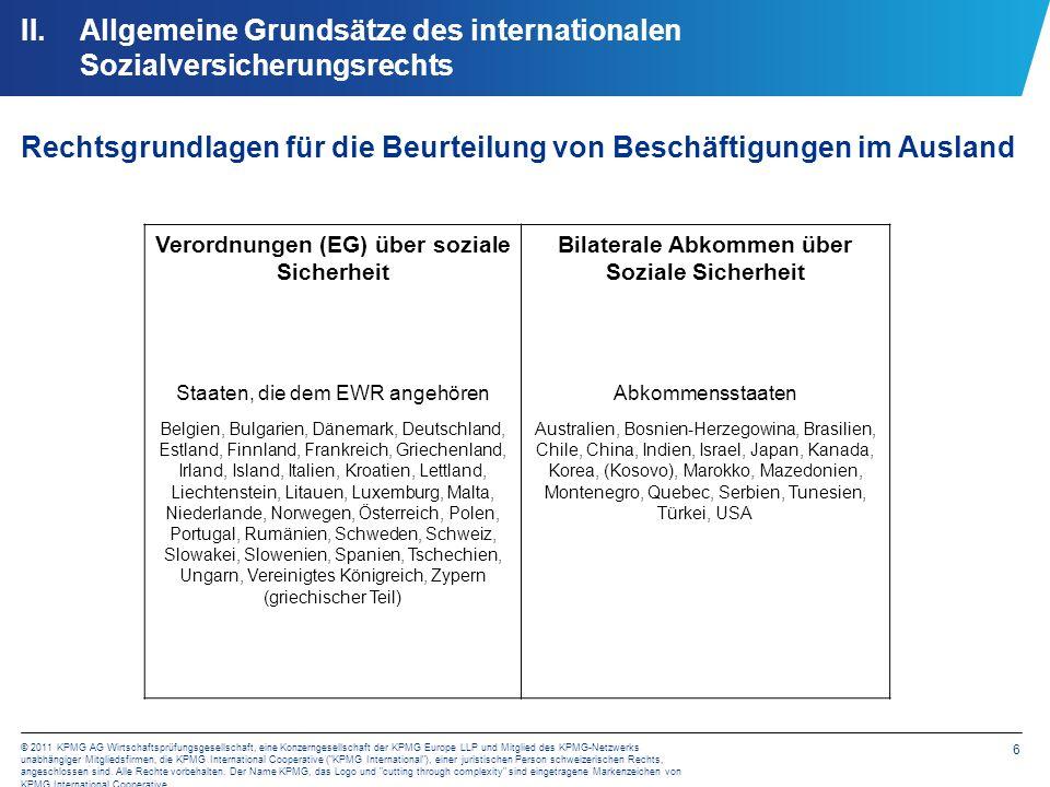6 © 2011 KPMG AG Wirtschaftsprüfungsgesellschaft, eine Konzerngesellschaft der KPMG Europe LLP und Mitglied des KPMG-Netzwerks unabhängiger Mitgliedsf