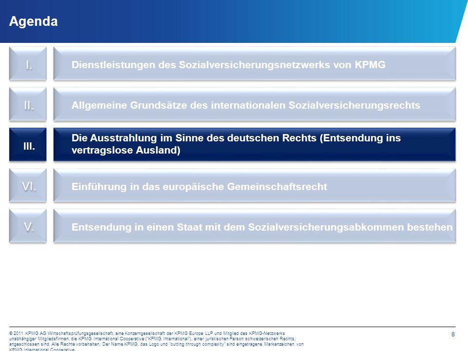 8 © 2011 KPMG AG Wirtschaftsprüfungsgesellschaft, eine Konzerngesellschaft der KPMG Europe LLP und Mitglied des KPMG-Netzwerks unabhängiger Mitgliedsf