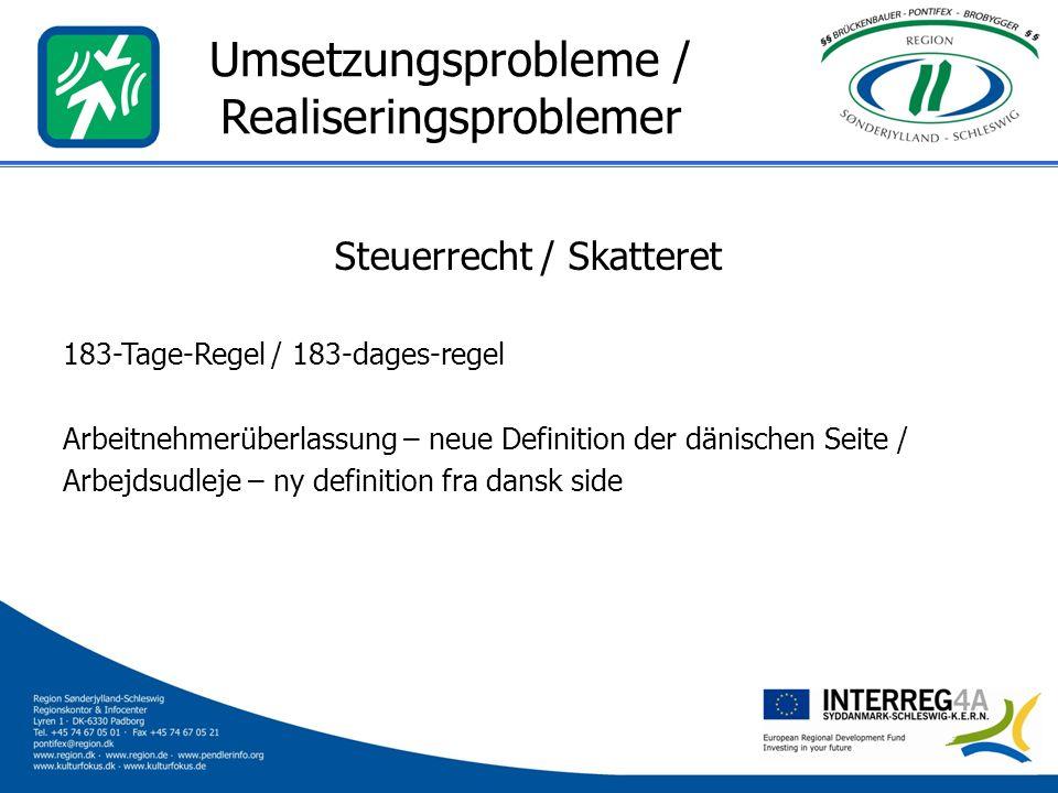 Umsetzungsprobleme / Realiseringsproblemer Steuerrecht / Skatteret 183-Tage-Regel / 183-dages-regel Arbeitnehmerüberlassung – neue Definition der däni