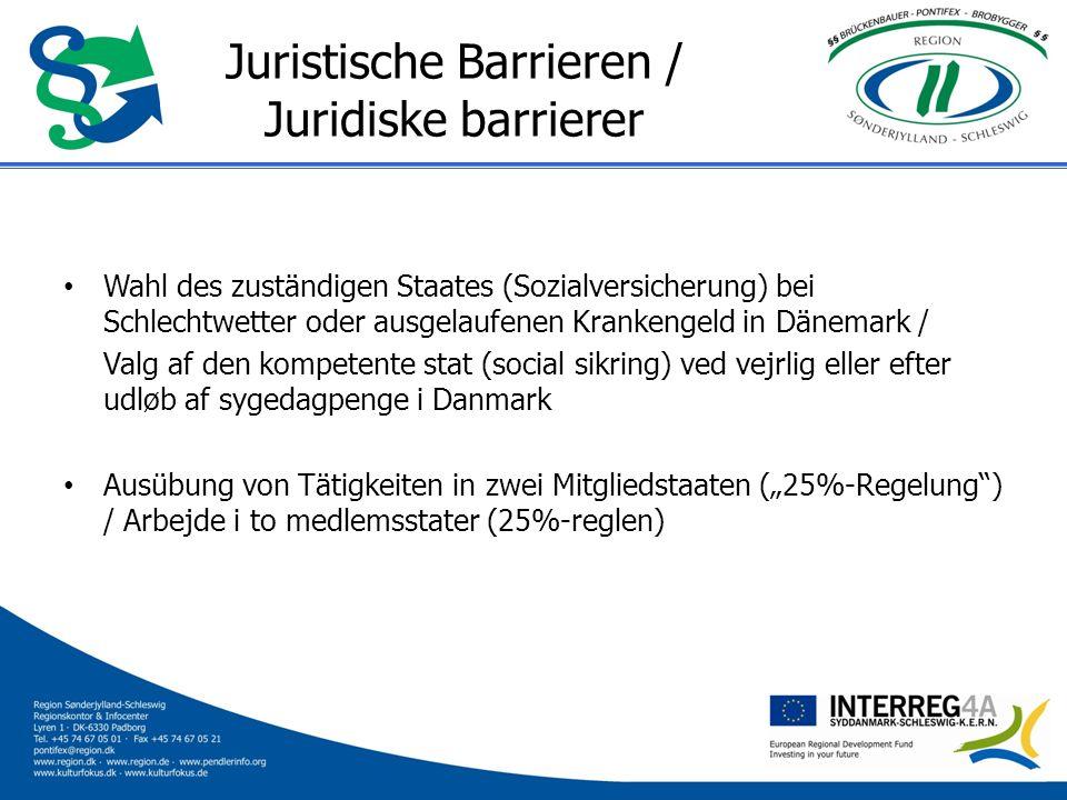 Juristische Barrieren / Juridiske barrierer Wahl des zuständigen Staates (Sozialversicherung) bei Schlechtwetter oder ausgelaufenen Krankengeld in Dän