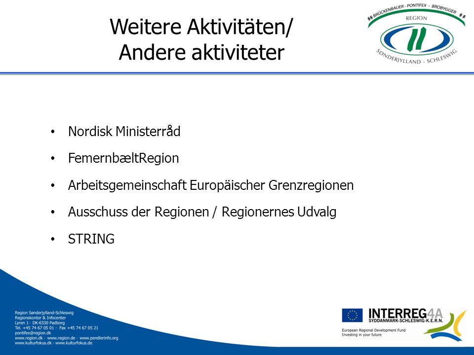 Weitere Aktivitäten/ Andere aktiviteter Nordisk Ministerråd FemernbæltRegion Arbeitsgemeinschaft Europäischer Grenzregionen Ausschuss der Regionen / R