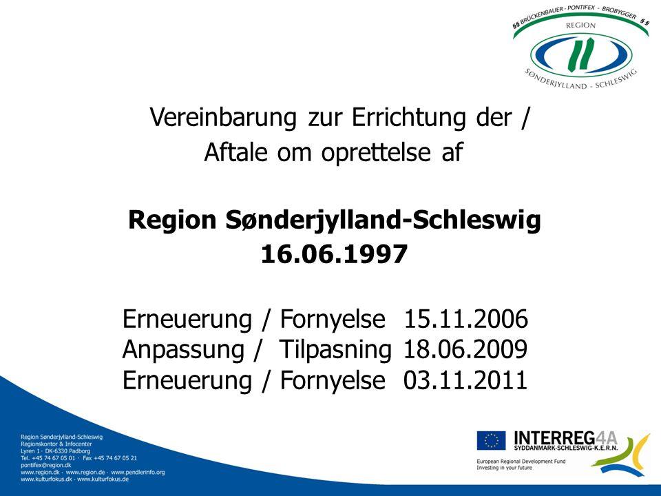 Vereinbarung zur Errichtung der / Aftale om oprettelse af Region Sønderjylland-Schleswig 16.06.1997 Erneuerung / Fornyelse 15.11.2006 Anpassung / Tilp